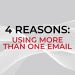 4 Reasons to Use More than One Email Address